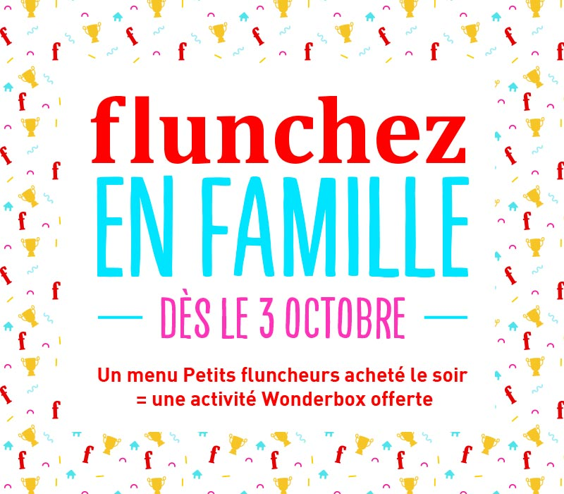 flunchez en famille dès le 3 octobre
