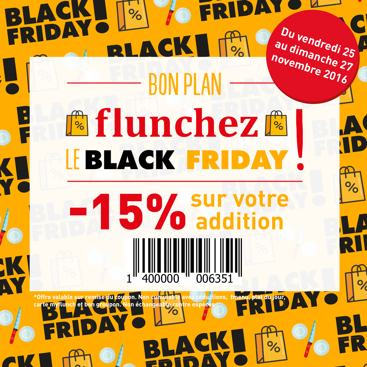 flunch 15 sur l 39 addition du vendredi 25 au dimanche 27 novembre. Black Bedroom Furniture Sets. Home Design Ideas