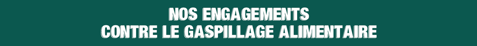 Engagement gaspillage alimentaire