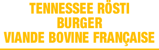Nouveau menu flunch tennessee rosti burger